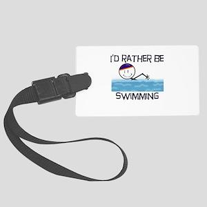 2-IdRatherBeSwimming Large Luggage Tag