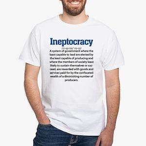 Ineptocracy White T-Shirt