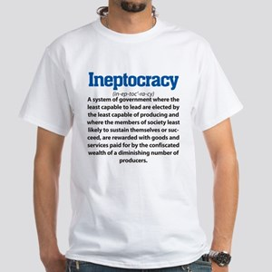 Ineptocracy White T-Shirt