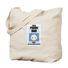 PROUD DAD (WILL NOT CHANGE DIAPERS) Tote Bag