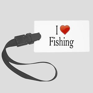 I Love Fishing Large Luggage Tag
