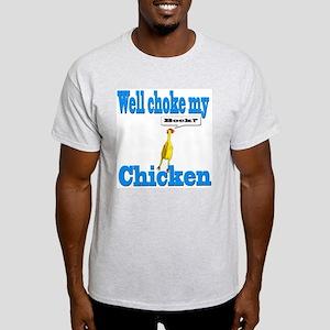 Choke my chicken Ash Grey T-Shirt