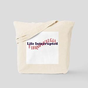 Fibromyalgia Life Interrupted Tote Bag