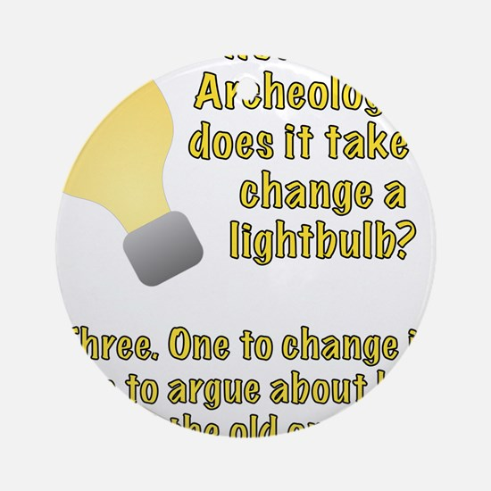 Archeologist lightbulb joke Ornament (Round)