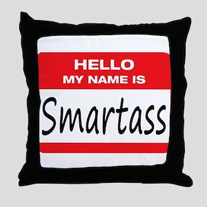 Smartass Name Tag Throw Pillow