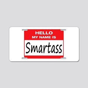 Smartass Name Tag Aluminum License Plate
