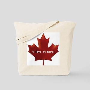Canada - I Love it Here! Tote Bag