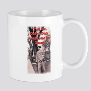 Only a Dick would vote for Obama Mug