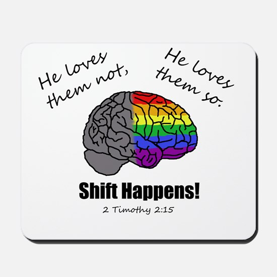 Shift Happens - for light shirts - front Mousepad