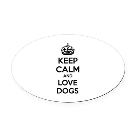 Keep calm and love dogs Oval Car Magnet