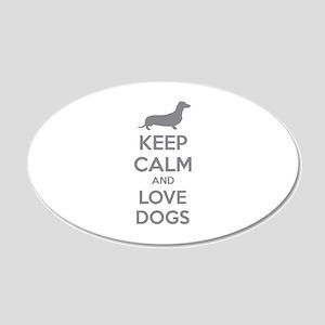 Keep calm and love dogs 22x14 Oval Wall Peel