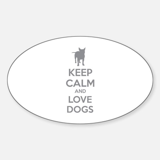 Keep calm and love dogs Sticker (Oval)