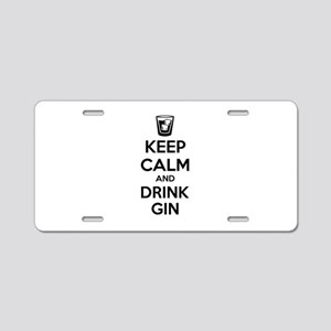 Keep calm and drink gin Aluminum License Plate