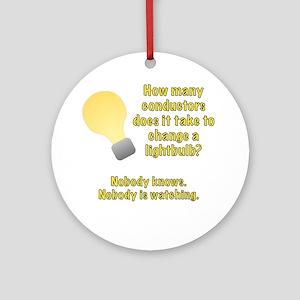 Conductor lightbulb joke Ornament (Round)
