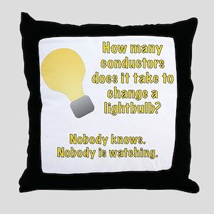 Conductor lightbulb joke Throw Pillow