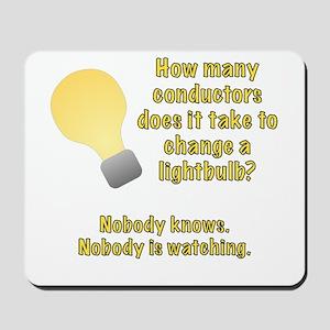Conductor lightbulb joke Mousepad