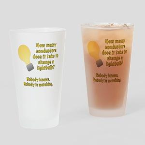 Conductor lightbulb joke Drinking Glass