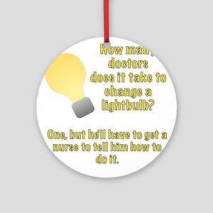 Doctor lightbulb joke Ornament (Round)