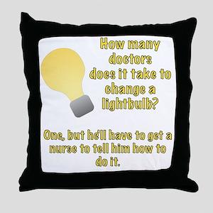 Doctor lightbulb joke Throw Pillow