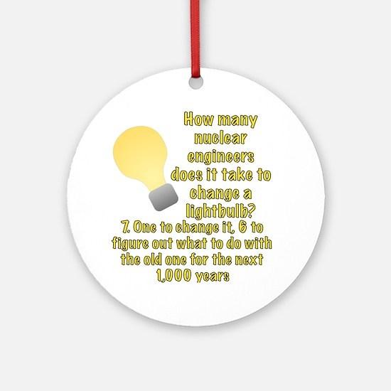 Nuclear engineer lightbulb joke Ornament (Round)
