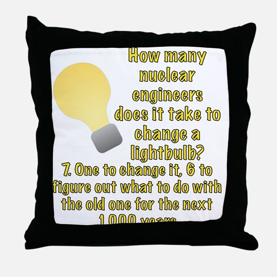 Nuclear engineer lightbulb joke Throw Pillow