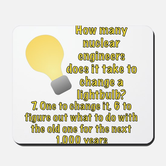 Nuclear engineer lightbulb joke Mousepad