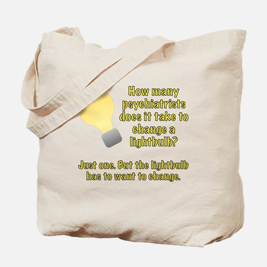 Psychiatrist lightbulb joke Tote Bag