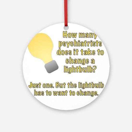 Psychiatrist lightbulb joke Ornament (Round)