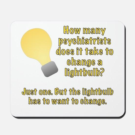 Psychiatrist lightbulb joke Mousepad