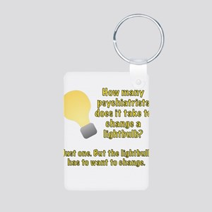 Psychiatrist lightbulb joke Aluminum Photo Keychai