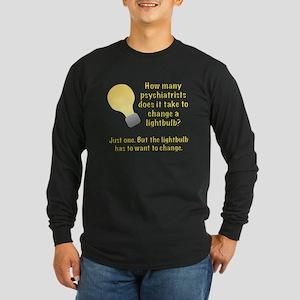 Psychiatrist lightbulb joke Long Sleeve Dark T-Shi