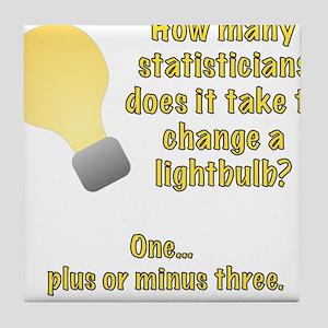 statistician lightbulb joke Tile Coaster