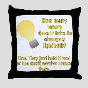 Tenor lightbulb joke. Throw Pillow