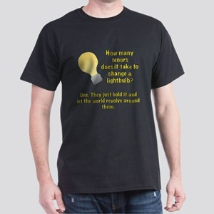 Tenor lightbulb joke. Dark T-Shirt