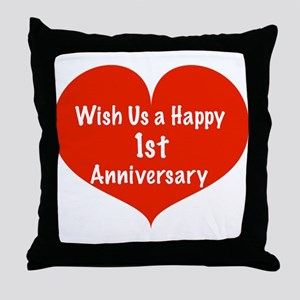 Wish us a Happy 1st Anniversary Throw Pillow