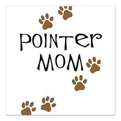 pointer mom.png Square Car Magnet 3