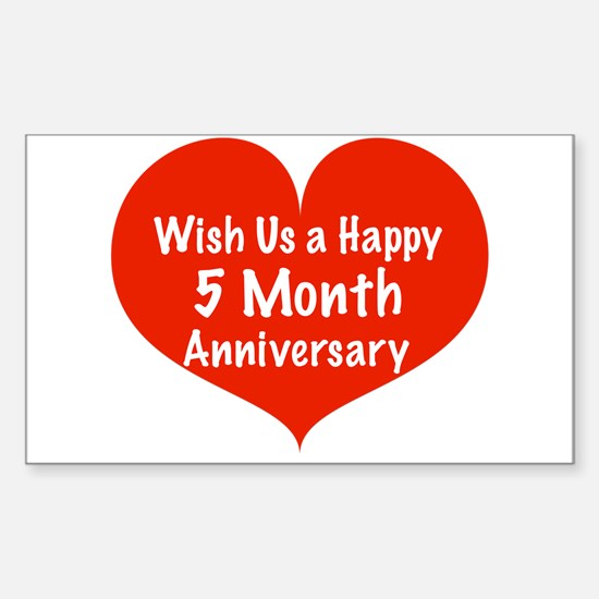 Wish us a Happy 5 month Anniversary Decal