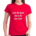 Trust Me Spock, Red Is Not Your Color (W) Women's