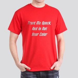 Trust Me Spock, Red Is Not Your Color (W) Dark T-S