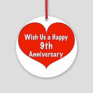 Wish us a Happy 9th Anniversary Ornament (Round)