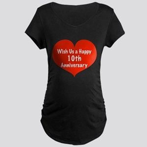 Wish us a Happy 10th Anniversary Maternity Dark T-