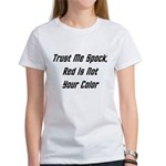 Trust Me Spock, Red Is Not Your Color Women's T-Sh