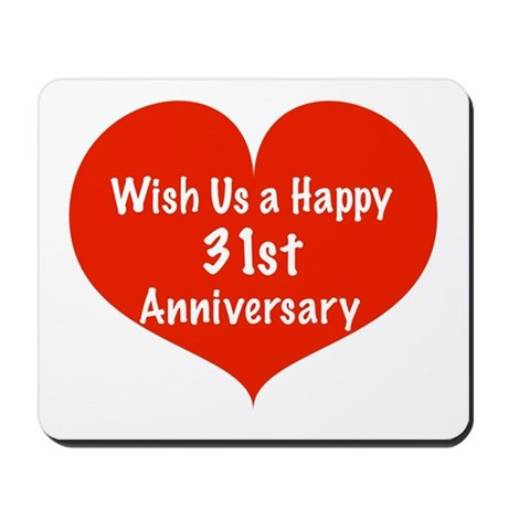 Wish us a Happy 31st Anniversary Mousepad