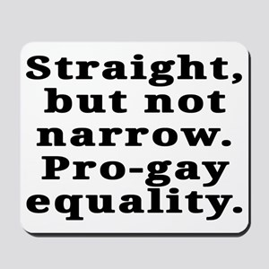 Straight, pro-gay equality - Mousepad