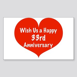 Wish us a Happy 33rd Anniversary Sticker (Rectangl
