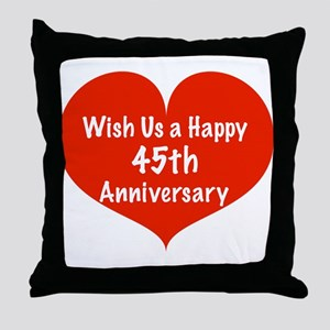 Wish us a Happy 45th Anniversary Throw Pillow