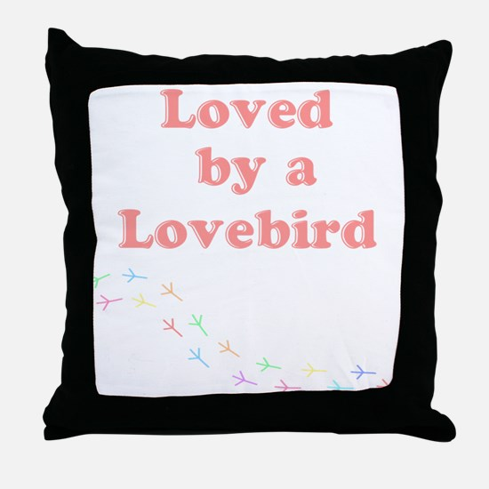 Loved by a Lovebird Throw Pillow