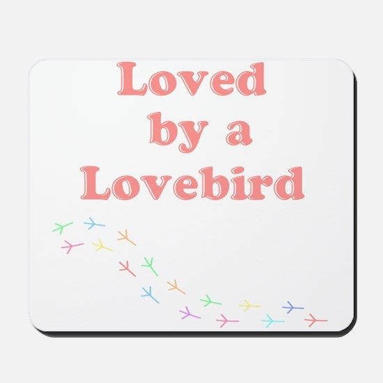 Loved by a Lovebird Mousepad