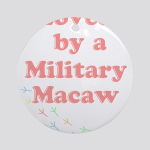 Loved by a Military Macaw Ornament (Round)