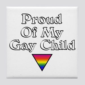 Proud Of My Gay Child Tile Coaster